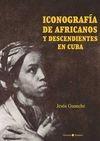Iconografía de africanos y descendientes en Cuba