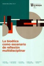 Bioética como escenario de reflexión multidisciplinar, La