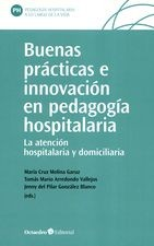 Buenas prácticas e innovación en pedagogía hospitalaria. La atención hospitalaria y domiciliaria