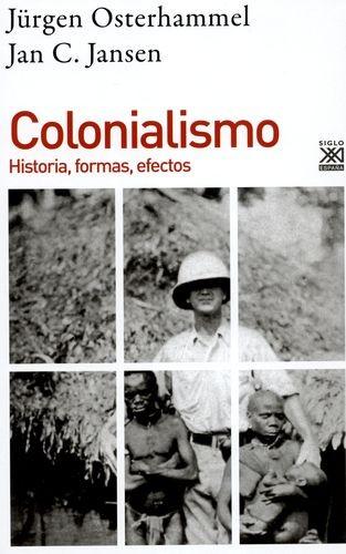Colonialismo. Historia, formas, efectos | comprar en libreriasiglo.com