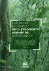 Evaluación ecológica de un fragmento urbano de bosque seco   comprar en libreriasiglo.com