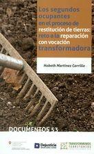 Segundos ocupantes en el proceso de restitución de tierras: reto a la reparación con vocación transformadora, Los