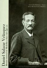 Daniel Salazar Velásquez. Retrato musical (+ partituras) de Medellín a fines del siglo XIX