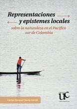 Representaciones y epistemes locales sobre la naturaleza en el Pacifico sur de Colombia