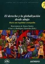 Derecho y la globalización desde abajo. Hacia una legalidad cosmopolita, El