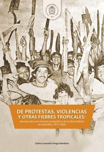DE PROTESTAS, VIOLENCIAS Y OTRAS FIEBRES TROPICALES: