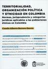 Territorialidad, organización política y etnicidad en Colombia | comprar en libreriasiglo.com