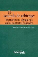 Acuerdo de arbitraje: los sujetos no signatarios en los contratos coligados, El