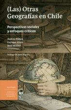 Otras geografías en Chile. Perspectivas sociales y enfoques críticos, (Las)