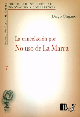 La Cancelación por no uso de la marca | comprar en libreriasiglo.com