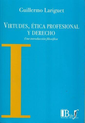 Virtudes, ética profesional y derecho. Una introducción filosófica | comprar en libreriasiglo.com