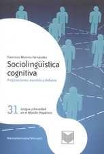 Sociolingüística cognitiva. Proposiciones, escolios y debates