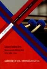 Sonidos y hombres libres. Música nueva de América Latina en los siglos XX y XXI