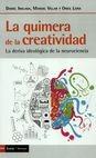 La Quimera de la creatividad. La deriva ideológica de la neurociencia | comprar en libreriasiglo.com