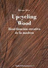 Upcycling wood. Reutilización creativa de la madera