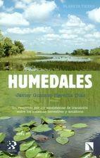 Humedales. Un recorrido por los ecosistemas de transición entre los sistemas terrestres y acuáticos