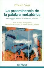 Preeminencia de la palabra metafórica. Heidegger, maestro Eckhart, Novalis, La