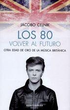 80 Volver al futuro. Otra edad de oro de la música británica, Los