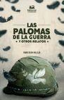 Las Palomas de la guerra y otros relatos   comprar en libreriasiglo.com