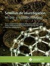 Semillas de investigación en bio- y nanotecnologías | comprar en libreriasiglo.com