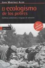 Ecologismo de los pobres. Conflictos ambientales y lenguajes de valoración, El