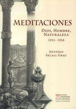 Meditaciones. Dios, hombre, naturaleza 1931-1956