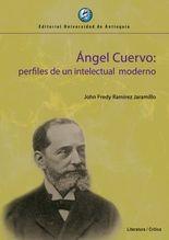 Ángel Cuervo: perfiles de un intelectual moderno