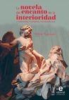 Novela del encanto de la interioridad, La