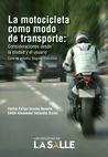 La Motocicleta como modo de transporte: consideraciones desde la ciudad y el usuario | comprar en libreriasiglo.com