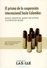Prisma de la cooperación internacional hacia Colombia: actores, escenarios, gestión del conflicto