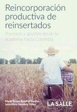 Reincorporación productiva de reinsertados. Procesos y aportes desde la academia hacia Colombia