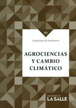 Cuadernos de seminario 10. Agrociencias y cambio climático