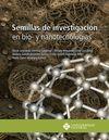 Semillas de investigación en bio- y nanotecnologías