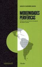 Modernidades periféricas. Archivos para la historia conceptual de América Latina