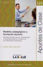 Modelos pedagógicos y formación docente. Apuntes de Clase 125