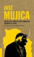 José Mujica. Soy del Sur, vengo del Sur, esquina del Atlántico y el Plata
