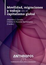 Rev. Anthropos No.251  Movilidad, migraciones y trabajo en el capitalismo global