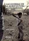Las Guerras de la agricultura colombiana 1980-2010   comprar en libreriasiglo.com