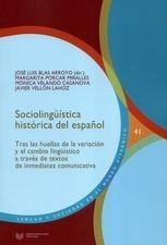 Sociolingüística histórica del español. Tras las huellas de la variación y el cambio lingüístico