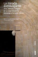 Mirada extravagante. Arte, ciencia y religión en la Edad Moderna. Homenaje a Fernando Marías, La