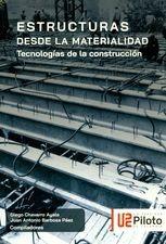 Estructuras desde la materialidad. Tecnologías de la construcción