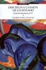 Disciplina y pasión de lo soñado I. La joven literatura y el 27 | comprar en libreriasiglo.com