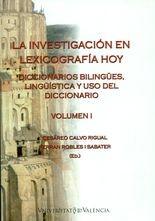 Investigación en lexicografía hoy Vol.I. Diccionarios bilingües, lingüística y uso del diccionario, La