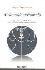 Melancolía vertebrada. La tristeza andaluza, del modernismo a la vanguardia