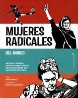 Mujeres radicales del mundo. Artistas, atletas, piratas, punks y otras revolucionarias que han hecho historia