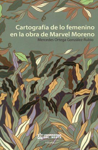 Cartografía de lo femenino en la obra de Marvel Moreno | comprar en libreriasiglo.com