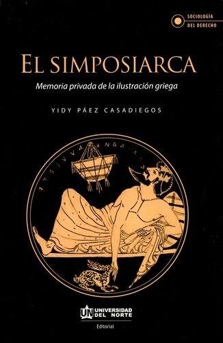 El Simposiarca. Memoria privada de la ilustración griega | comprar en libreriasiglo.com