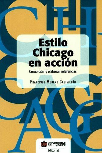 Estilo Chicago en acción. Cómo citar y elaborar referencias | comprar en libreriasiglo.com
