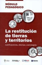 Restitución de tierras y territorios, justificaciones, dilemas y estrategias, La