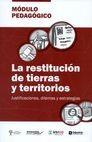 La Restitución de tierras y territorios, justificaciones, dilemas y estrategias   comprar en libreriasiglo.com